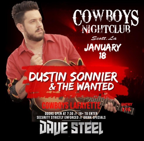 Saturday Jan. 18 | 9pm-Midnight Dustin Sonnier & The Wanted  DJ Dave Steel until 2am